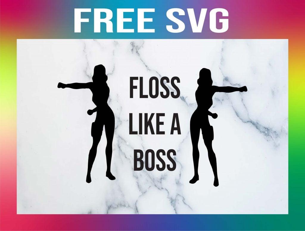 Free Floss Like a Boss SVG